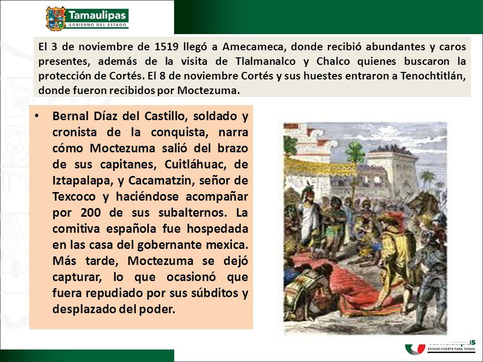 El 3 de noviembre de 1519 llegó a Amecameca, donde recibió abundantes y caros presentes, además de la visita de Tlalmanalco y Chalco quienes buscaron