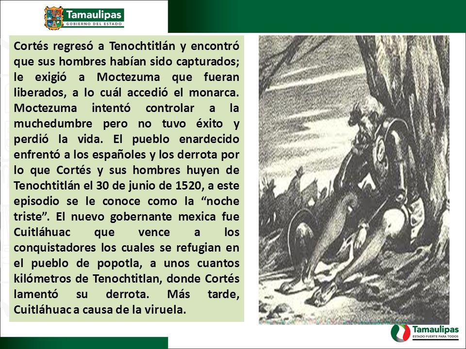 Cortés regresó a Tenochtitlán y encontró que sus hombres habían sido capturados; le exigió a Moctezuma que fueran liberados, a lo cuál accedió el mona