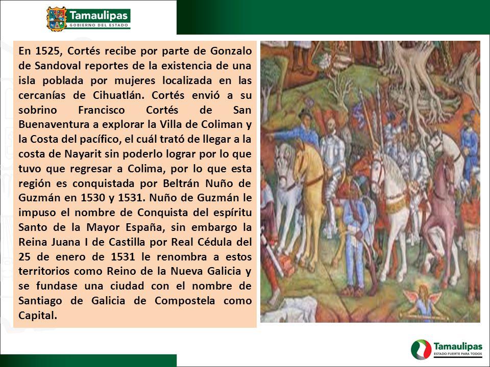 En 1525, Cortés recibe por parte de Gonzalo de Sandoval reportes de la existencia de una isla poblada por mujeres localizada en las cercanías de Cihua
