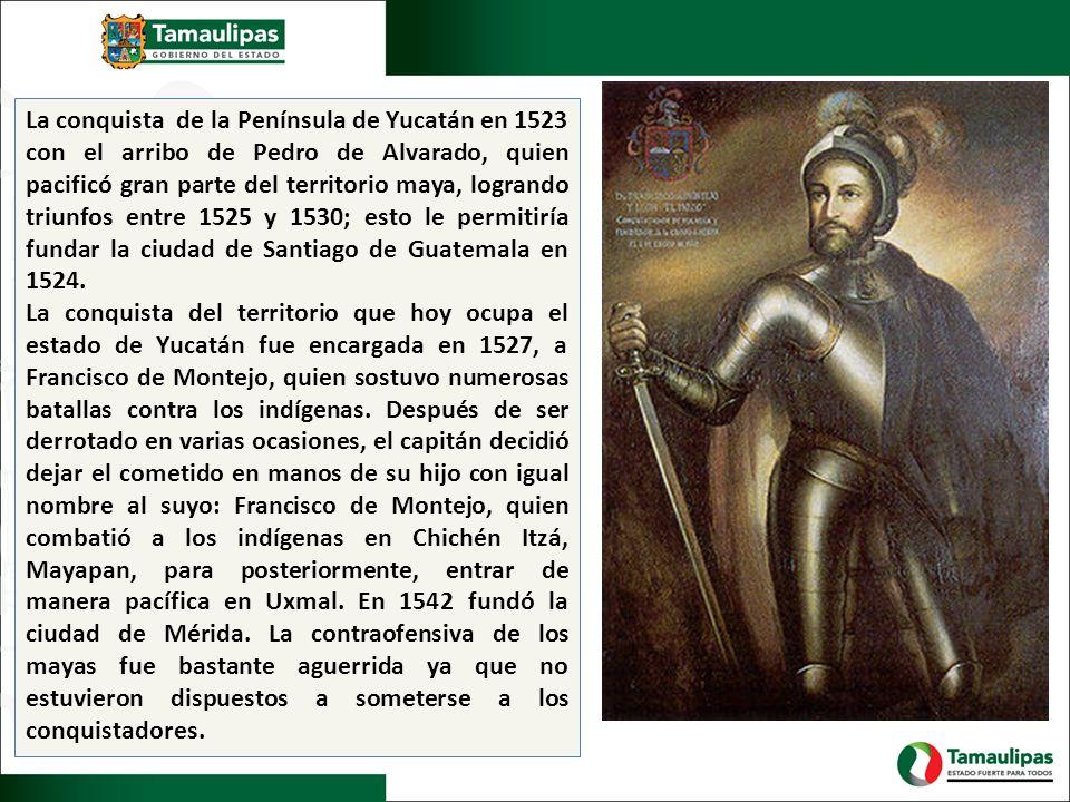 La conquista de la Península de Yucatán en 1523 con el arribo de Pedro de Alvarado, quien pacificó gran parte del territorio maya, logrando triunfos e