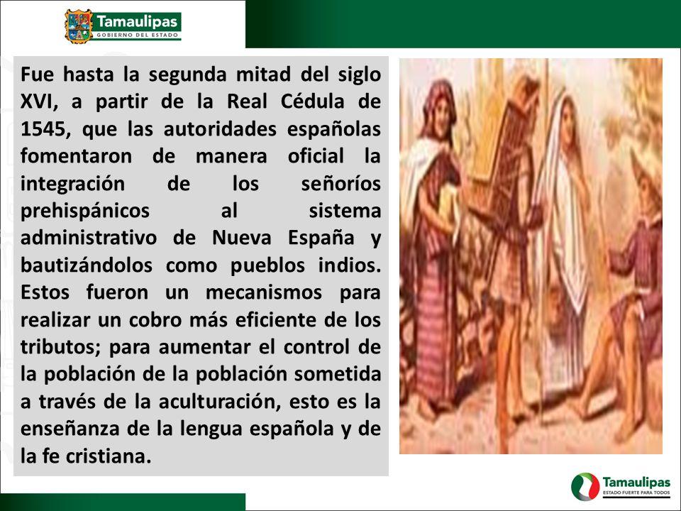 Fue hasta la segunda mitad del siglo XVI, a partir de la Real Cédula de 1545, que las autoridades españolas fomentaron de manera oficial la integració