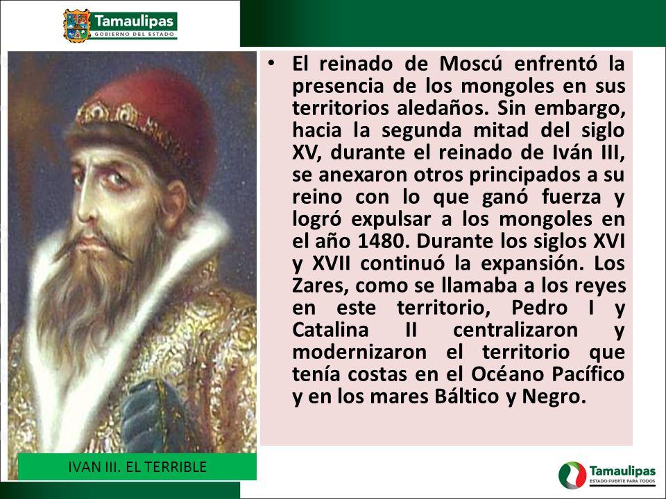 El reinado de Moscú enfrentó la presencia de los mongoles en sus territorios aledaños. Sin embargo, hacia la segunda mitad del siglo XV, durante el re