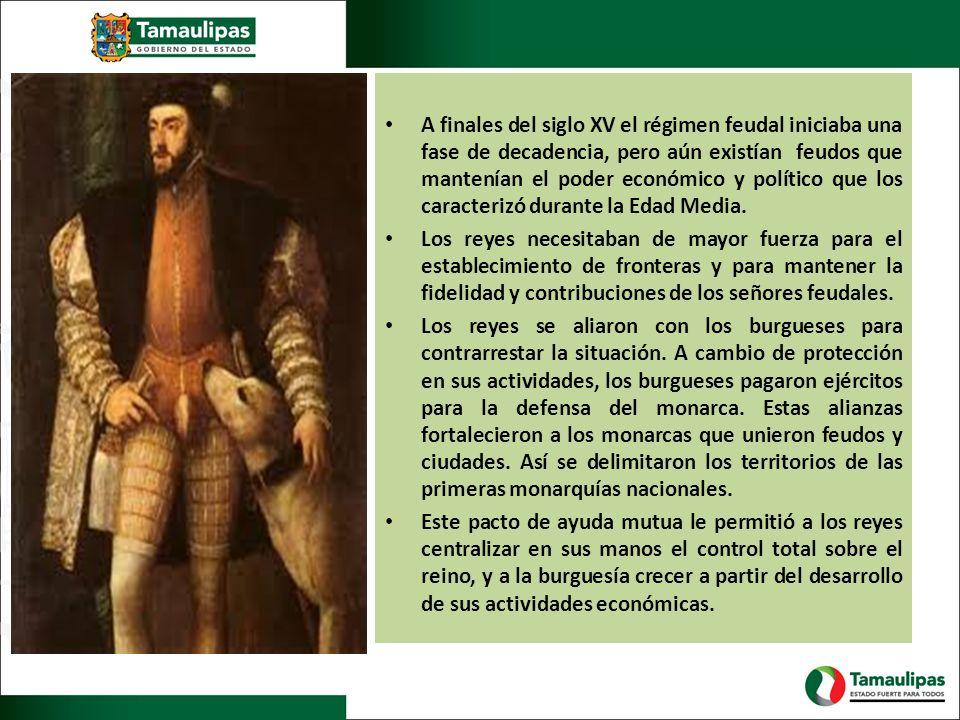 A finales del siglo XV el régimen feudal iniciaba una fase de decadencia, pero aún existían feudos que mantenían el poder económico y político que los