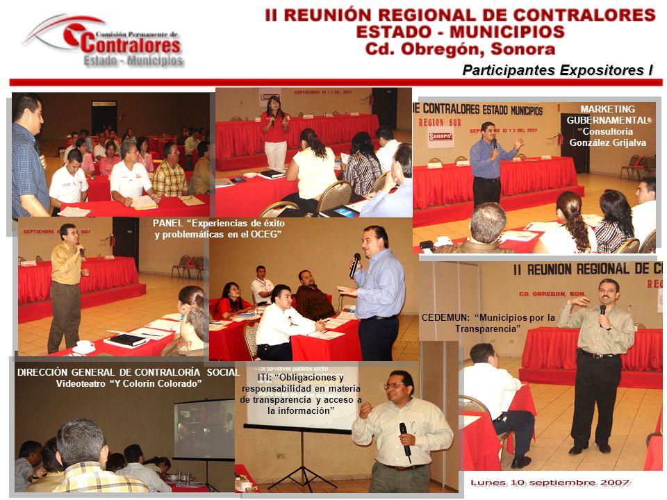 Participantes Expositores I PANEL Experiencias de éxito y problemáticas en el OCEG MARKETING GUBERNAMENTAL Consultoría González Grijalva CEDEMUN: Muni