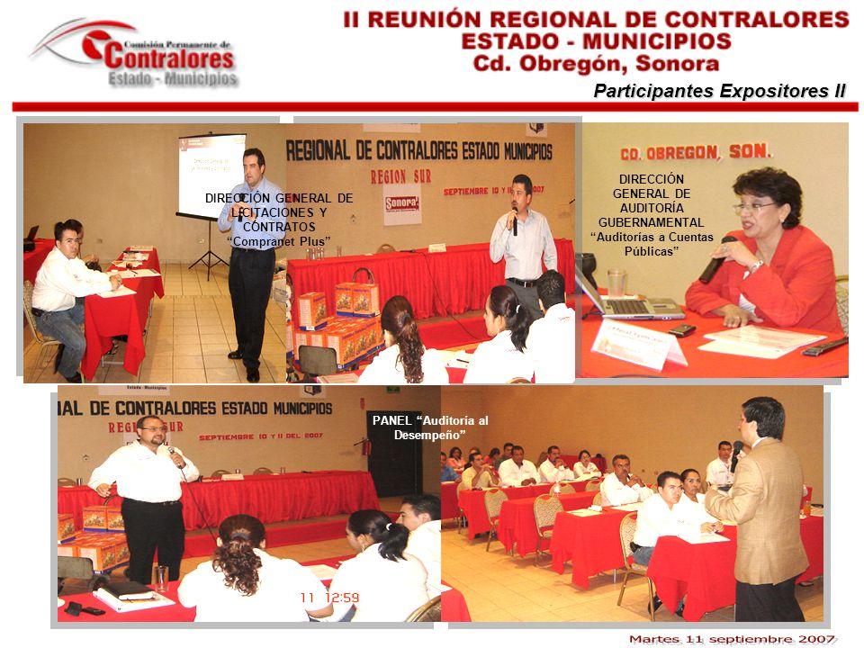 Participantes Expositores II DIRECCIÓN GENERAL DE LICITACIONES Y CONTRATOS Compranet Plus DIRECCIÓN GENERAL DE AUDITORÍA GUBERNAMENTAL Auditorías a Cu