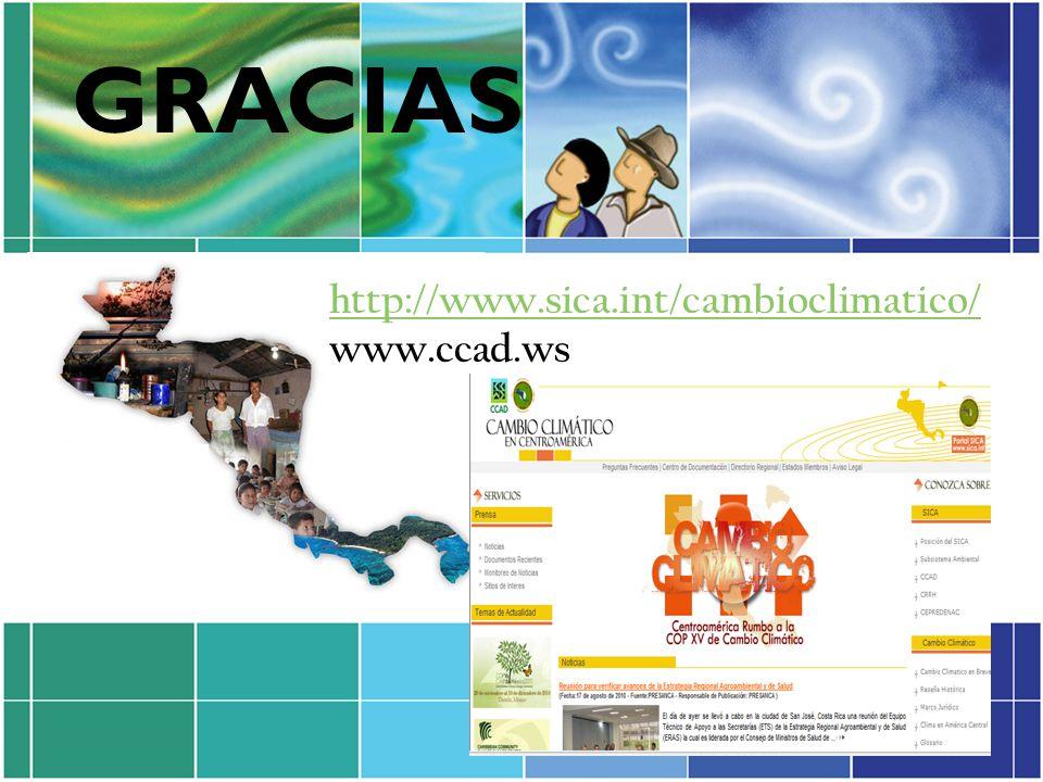 http://www.sica.int/cambioclimatico/ www.ccad.ws GRACIAS