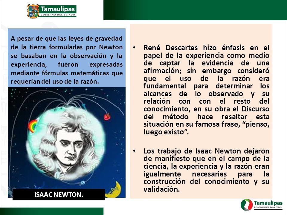 A pesar de que las leyes de gravedad de la tierra formuladas por Newton se basaban en la observación y la experiencia, fueron expresadas mediante fórm