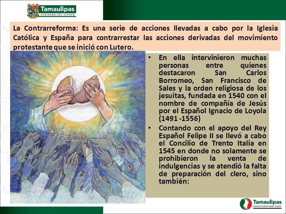 La Contrarreforma: Es una serie de acciones llevadas a cabo por la Iglesia Católica y España para contrarrestar las acciones derivadas del movimiento