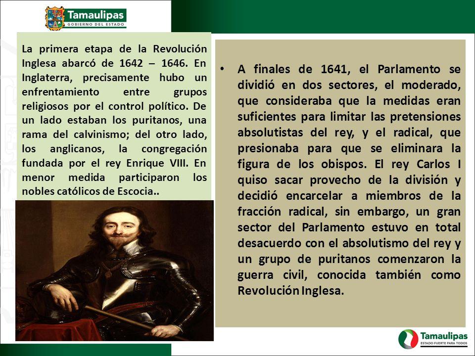 La primera etapa de la Revolución Inglesa abarcó de 1642 – 1646. En Inglaterra, precisamente hubo un enfrentamiento entre grupos religiosos por el con