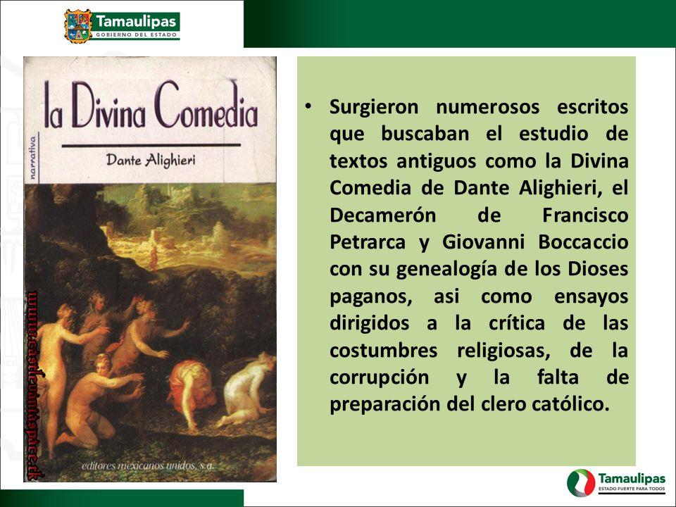 Surgieron numerosos escritos que buscaban el estudio de textos antiguos como la Divina Comedia de Dante Alighieri, el Decamerón de Francisco Petrarca