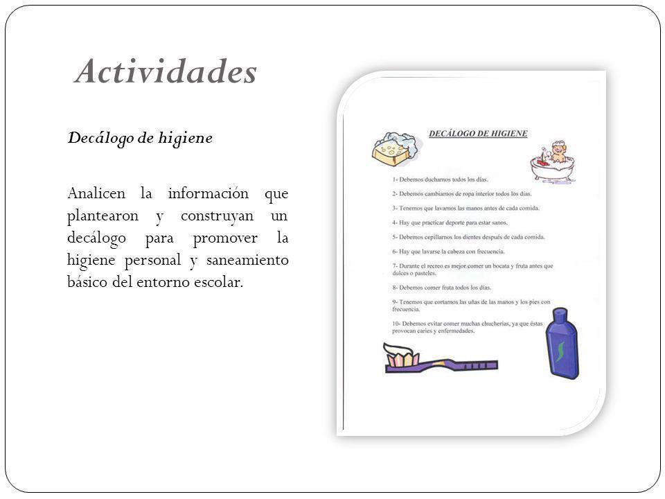 Actividades Decálogo de higiene Analicen la información que plantearon y construyan un decálogo para promover la higiene personal y saneamiento básico