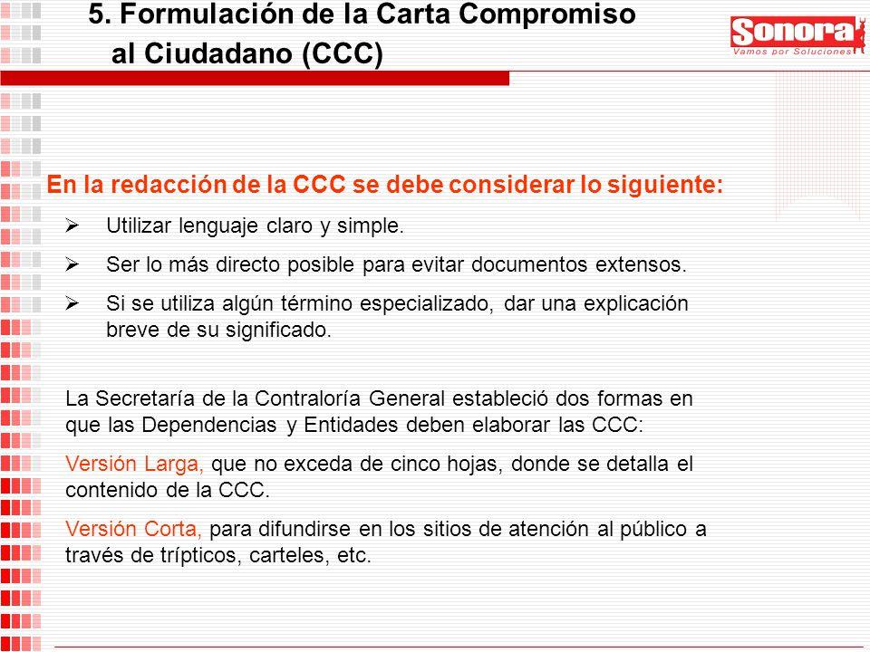 En la redacción de la CCC se debe considerar lo siguiente: Utilizar lenguaje claro y simple. Ser lo más directo posible para evitar documentos extenso