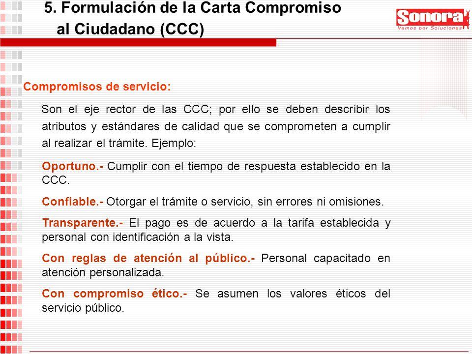 Compromisos de servicio: Son el eje rector de las CCC; por ello se deben describir los atributos y estándares de calidad que se comprometen a cumplir