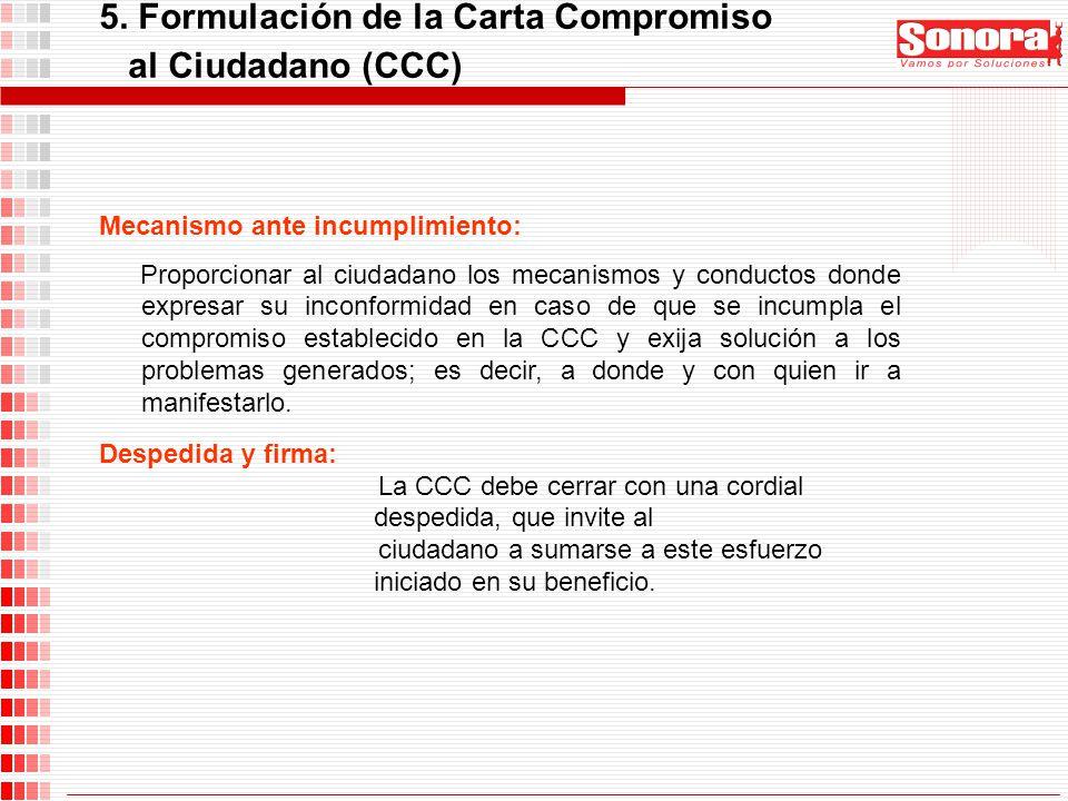 Mecanismo ante incumplimiento: Proporcionar al ciudadano los mecanismos y conductos donde expresar su inconformidad en caso de que se incumpla el comp