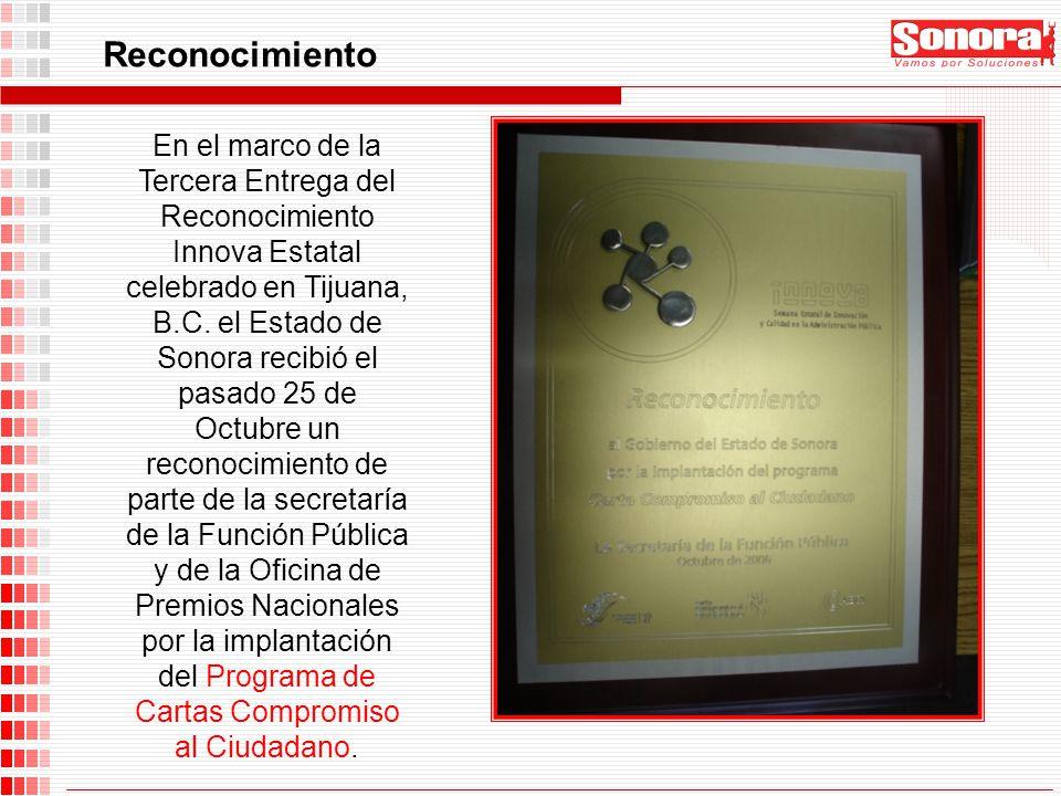 Reconocimiento En el marco de la Tercera Entrega del Reconocimiento Innova Estatal celebrado en Tijuana, B.C. el Estado de Sonora recibió el pasado 25