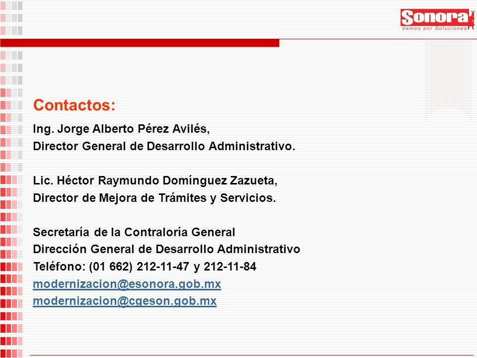 Contactos: Ing. Jorge Alberto Pérez Avilés, Director General de Desarrollo Administrativo. Lic. Héctor Raymundo Domínguez Zazueta, Director de Mejora