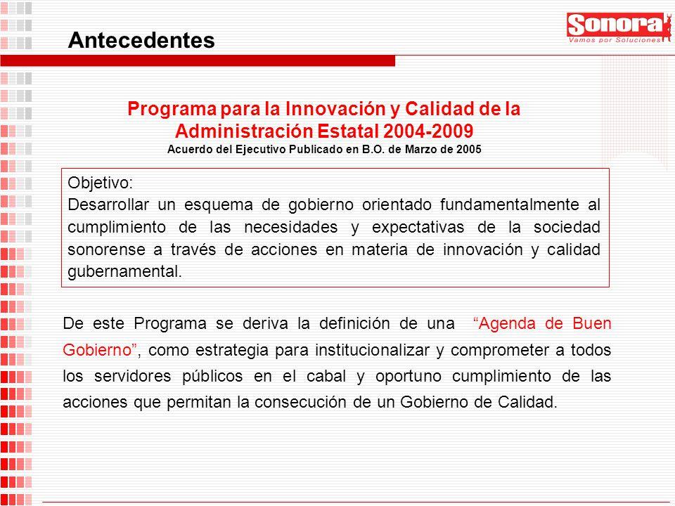 De este Programa se deriva la definición de una Agenda de Buen Gobierno, como estrategia para institucionalizar y comprometer a todos los servidores p