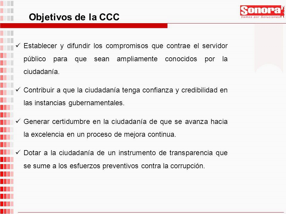 Objetivos de la CCC Establecer y difundir los compromisos que contrae el servidor público para que sean ampliamente conocidos por la ciudadanía. Contr