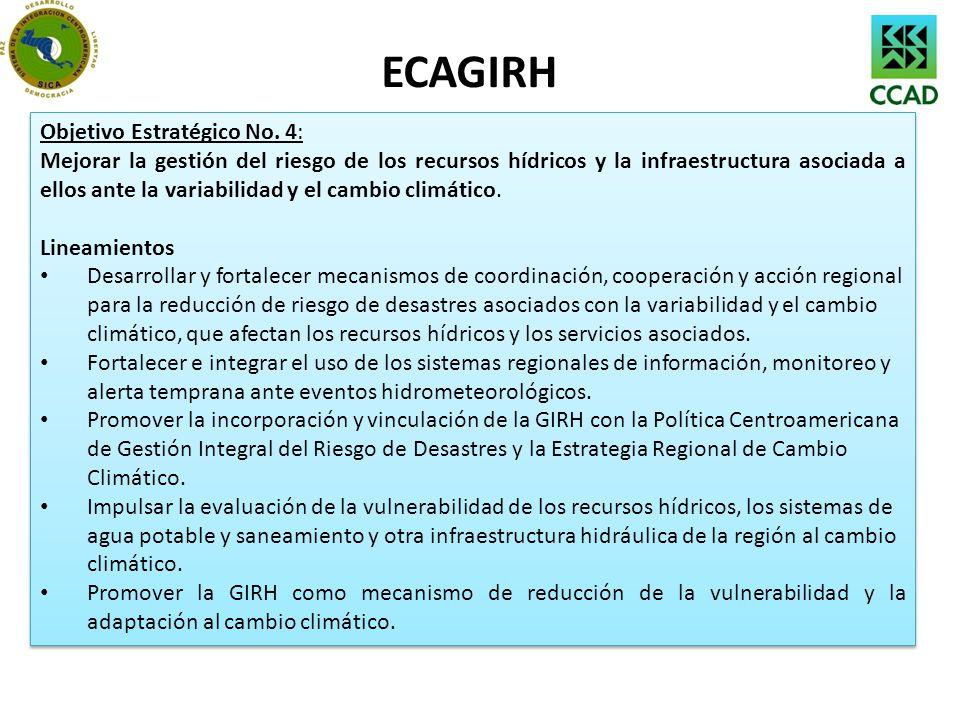 ECAGIRH Objetivo Estratégico No. 4: Mejorar la gestión del riesgo de los recursos hídricos y la infraestructura asociada a ellos ante la variabilidad
