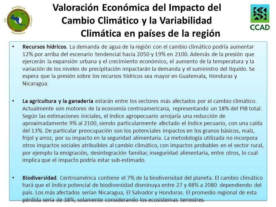 Valoración Económica del Impacto del Cambio Climático y la Variabilidad Climática en países de la región Recursos hídricos. La demanda de agua de la r