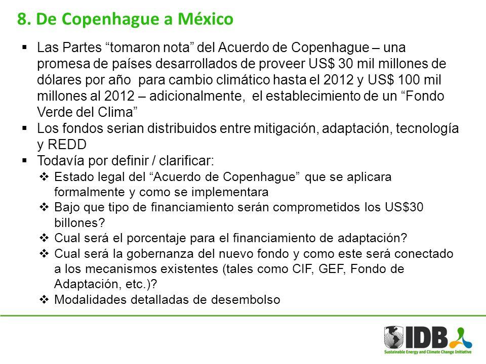 Las Partes tomaron nota del Acuerdo de Copenhague – una promesa de países desarrollados de proveer US$ 30 mil millones de dólares por año para cambio