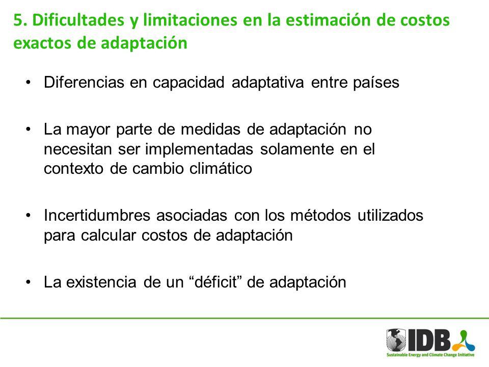 5. Dificultades y limitaciones en la estimación de costos exactos de adaptación Diferencias en capacidad adaptativa entre países La mayor parte de med