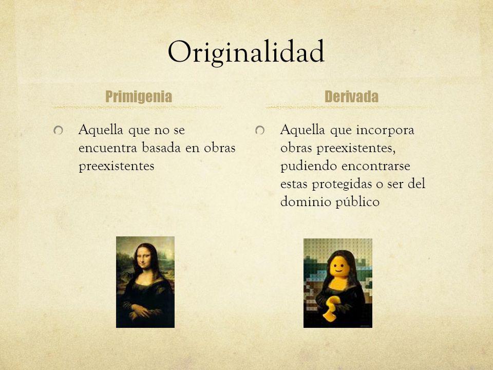 Originalidad Primigenia Aquella que no se encuentra basada en obras preexistentes Derivada