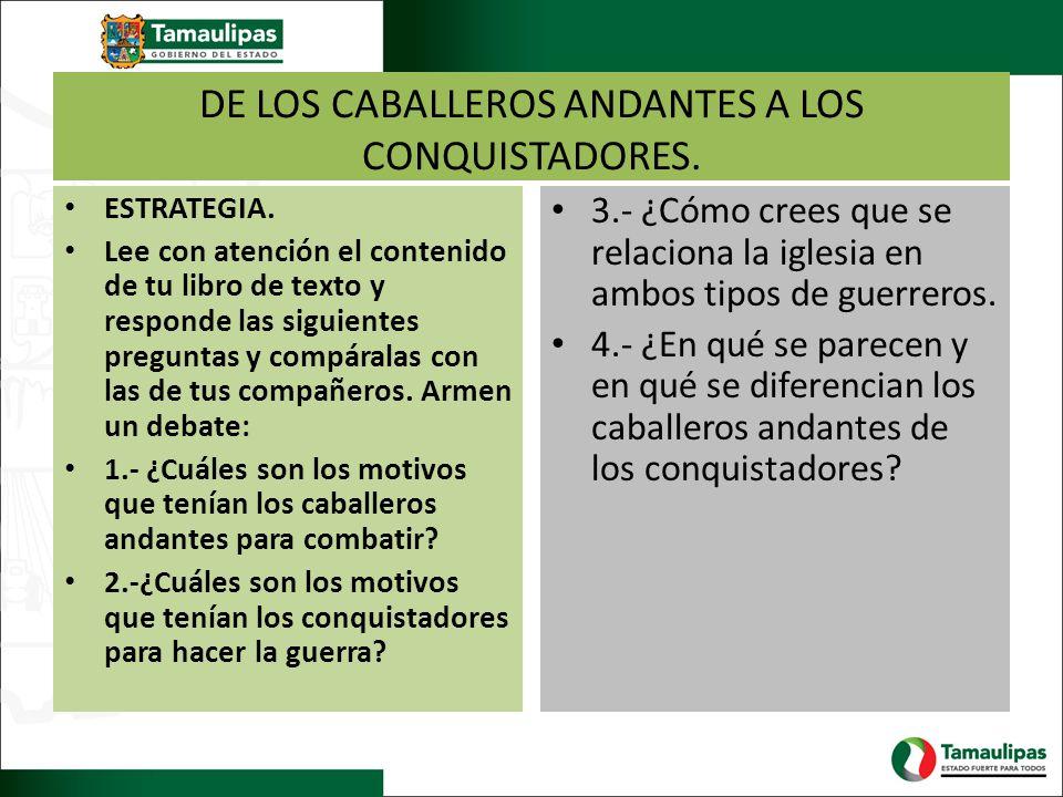 DE LOS CABALLEROS ANDANTES A LOS CONQUISTADORES.ESTRATEGIA.