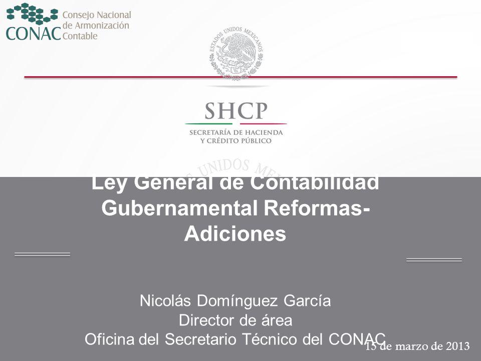 Título Ley General de Contabilidad Gubernamental Reformas- Adiciones Nicolás Domínguez García Director de área Oficina del Secretario Técnico del CONA