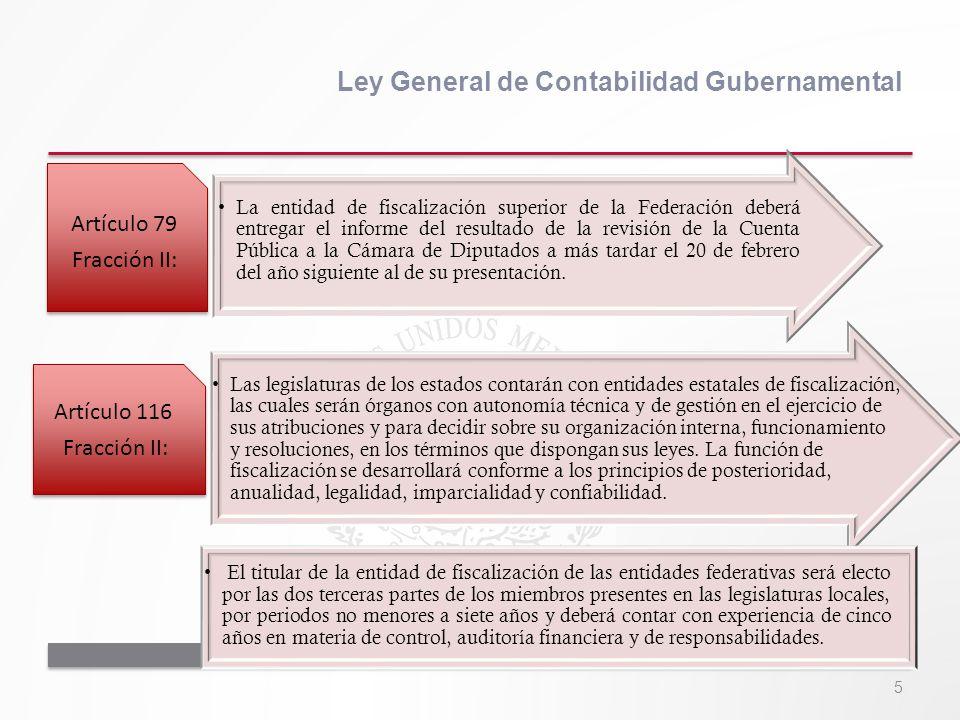 5 Ley General de Contabilidad Gubernamental La entidad de fiscalización superior de la Federación deberá entregar el informe del resultado de la revis