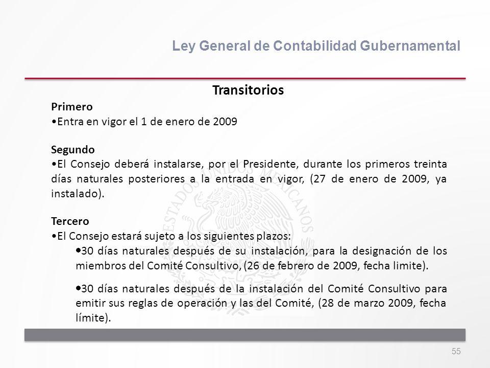55 Ley General de Contabilidad Gubernamental Primero Entra en vigor el 1 de enero de 2009 Segundo El Consejo deberá instalarse, por el Presidente, dur