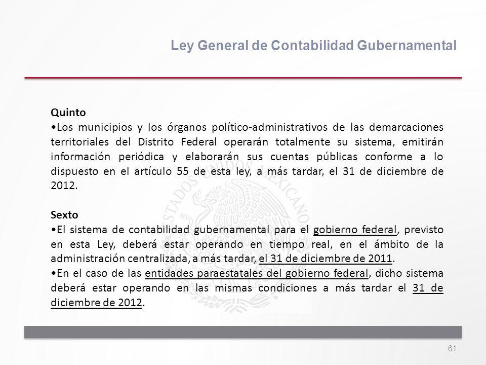 61 Ley General de Contabilidad Gubernamental Quinto Los municipios y los órganos político-administrativos de las demarcaciones territoriales del Distr