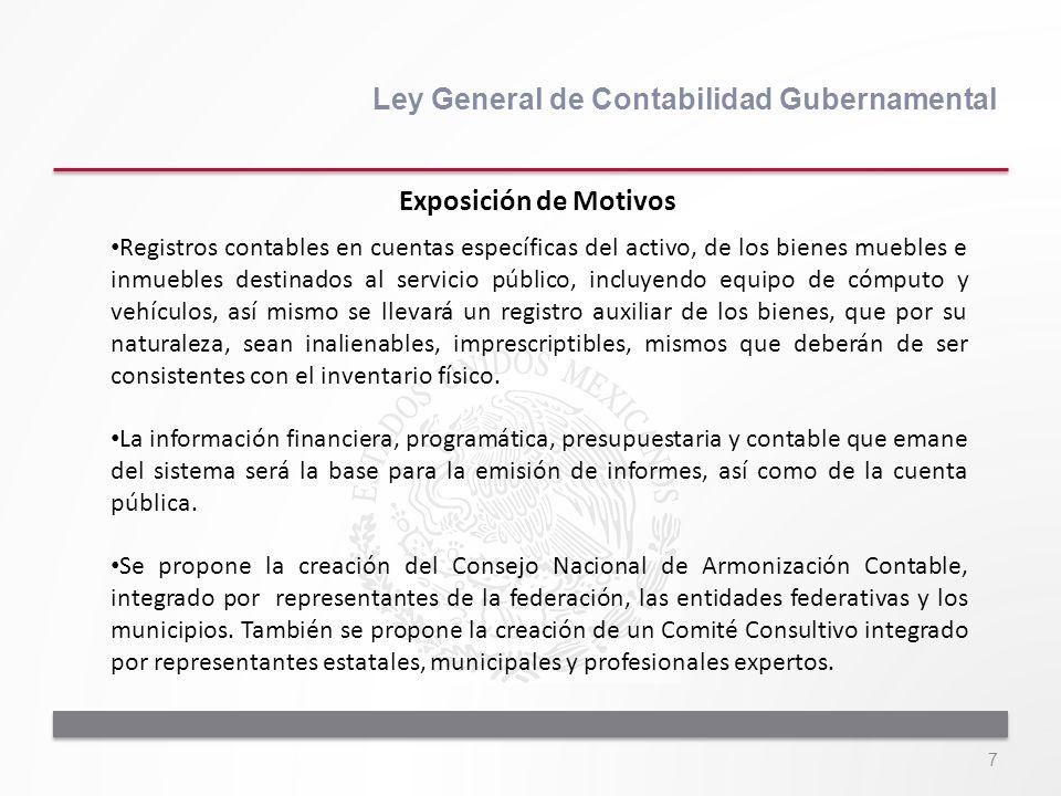 7 Ley General de Contabilidad Gubernamental Registros contables en cuentas específicas del activo, de los bienes muebles e inmuebles destinados al ser