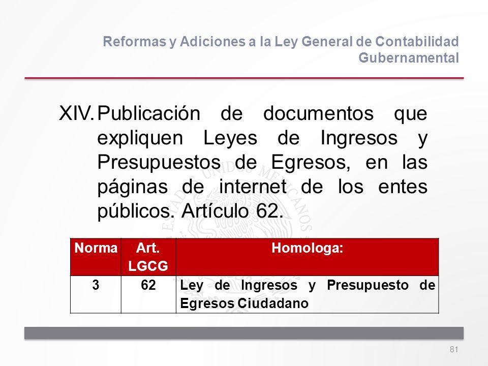 81 XIV.Publicación de documentos que expliquen Leyes de Ingresos y Presupuestos de Egresos, en las páginas de internet de los entes públicos. Artículo