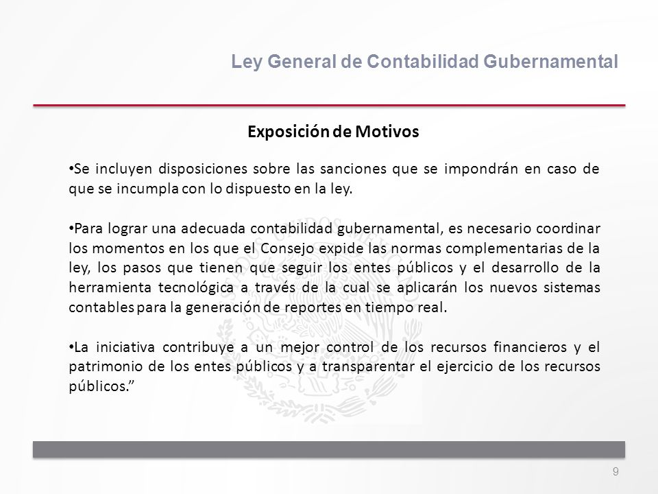 9 Ley General de Contabilidad Gubernamental Se incluyen disposiciones sobre las sanciones que se impondrán en caso de que se incumpla con lo dispuesto