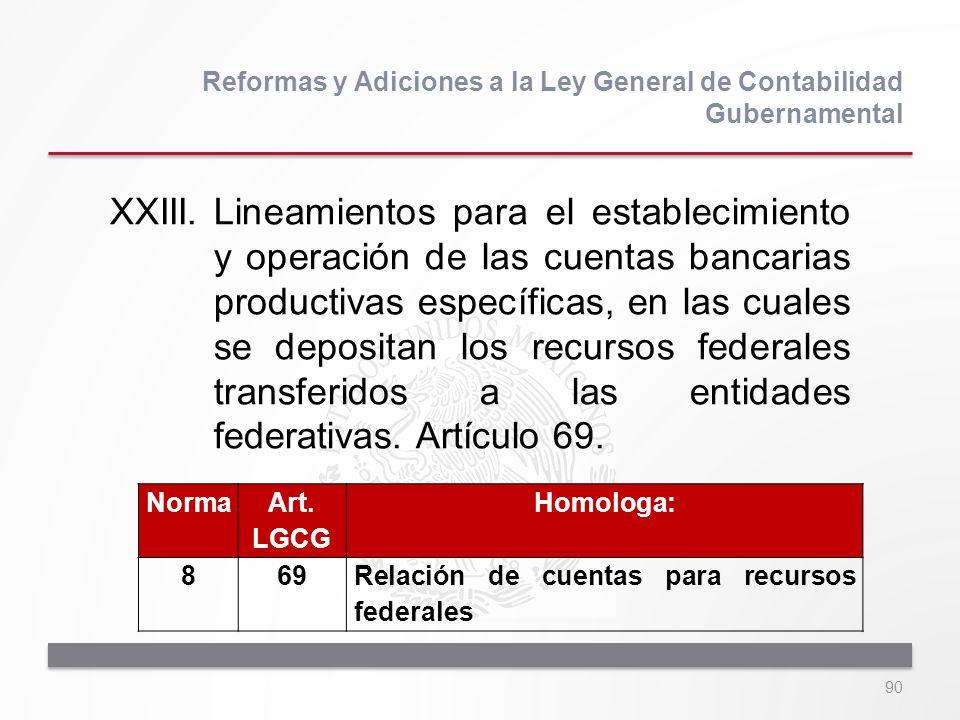 90 XXIII.Lineamientos para el establecimiento y operación de las cuentas bancarias productivas específicas, en las cuales se depositan los recursos fe