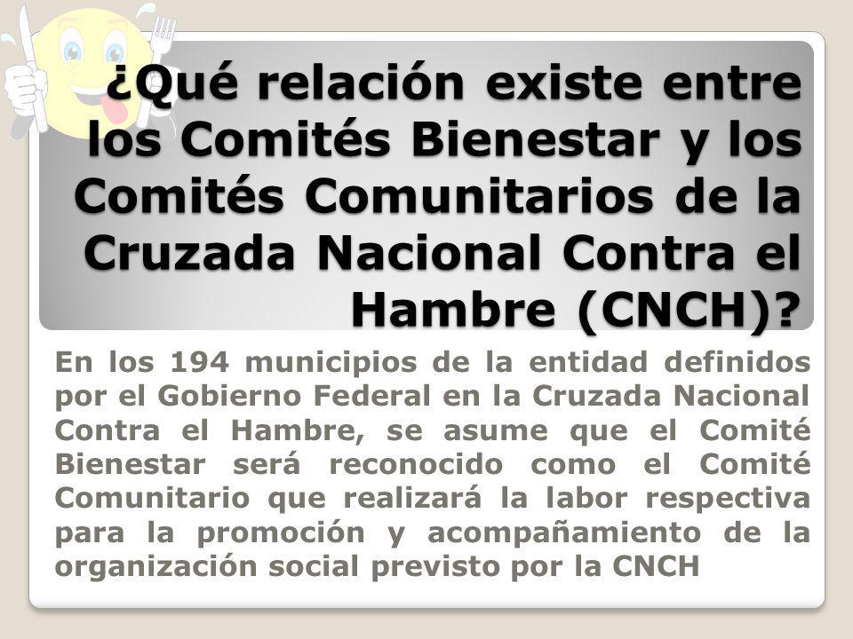 ¿Qué relación existe entre los Comités Bienestar y los Comités Comunitarios de la Cruzada Nacional Contra el Hambre (CNCH)? En los 194 municipios de l