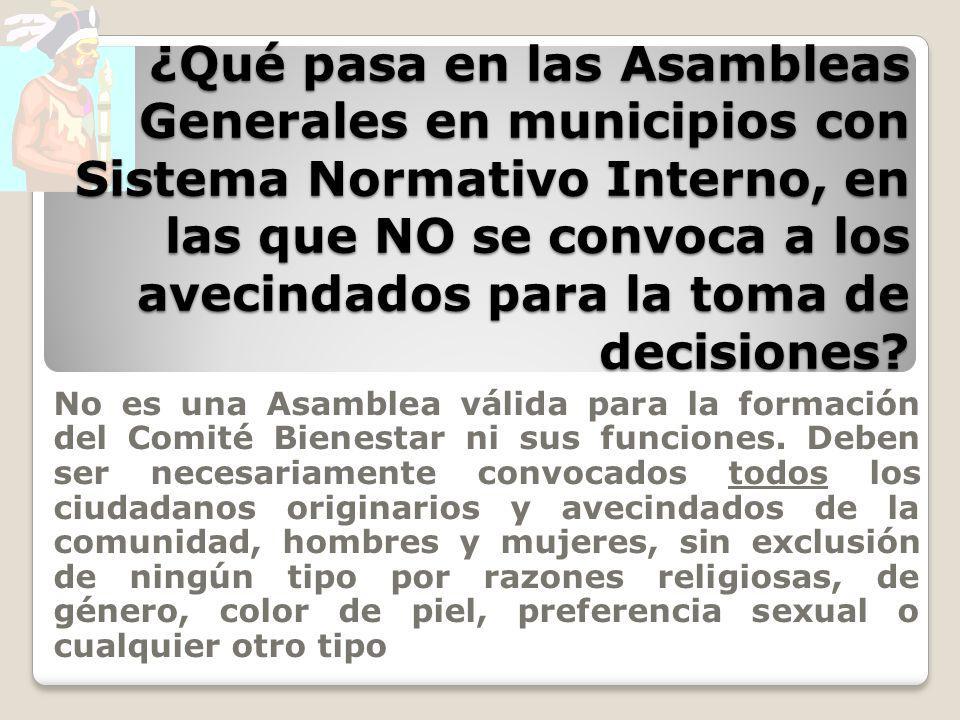 ¿Qué pasa en las Asambleas Generales en municipios con Sistema Normativo Interno, en las que NO se convoca a los avecindados para la toma de decisione