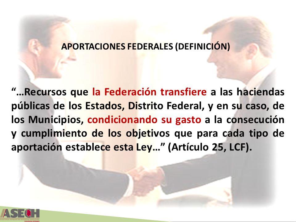 …Recursos que la Federación transfiere a las haciendas públicas de los Estados, Distrito Federal, y en su caso, de los Municipios, condicionando su ga