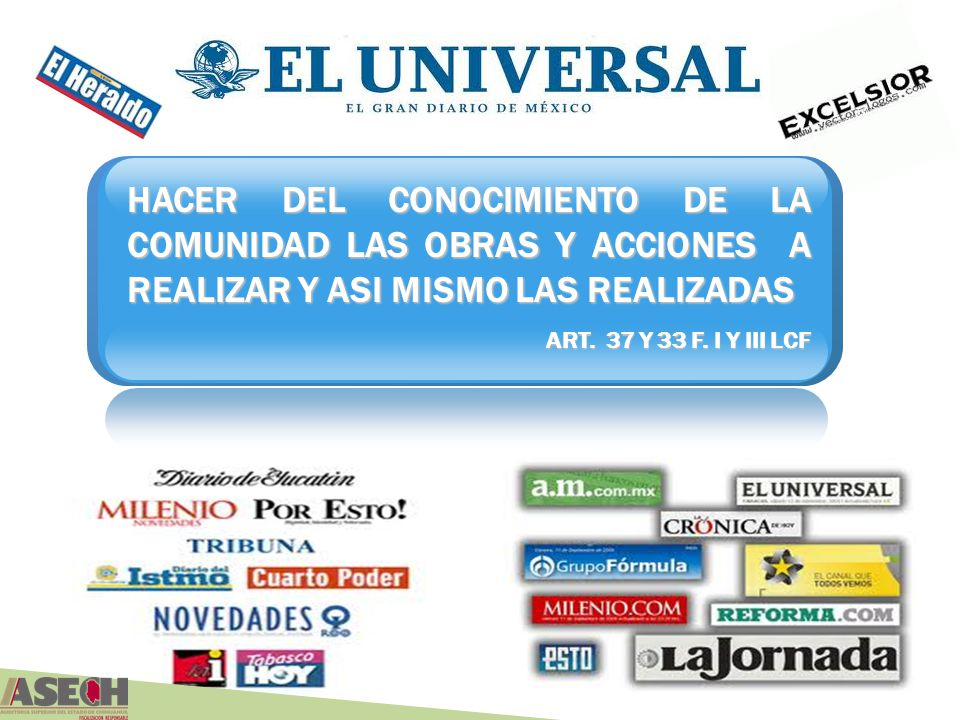 HACER DEL CONOCIMIENTO DE LA COMUNIDAD LAS OBRAS Y ACCIONES A REALIZAR Y ASI MISMO LAS REALIZADAS ART. 37 Y 33 F. I Y III LCF