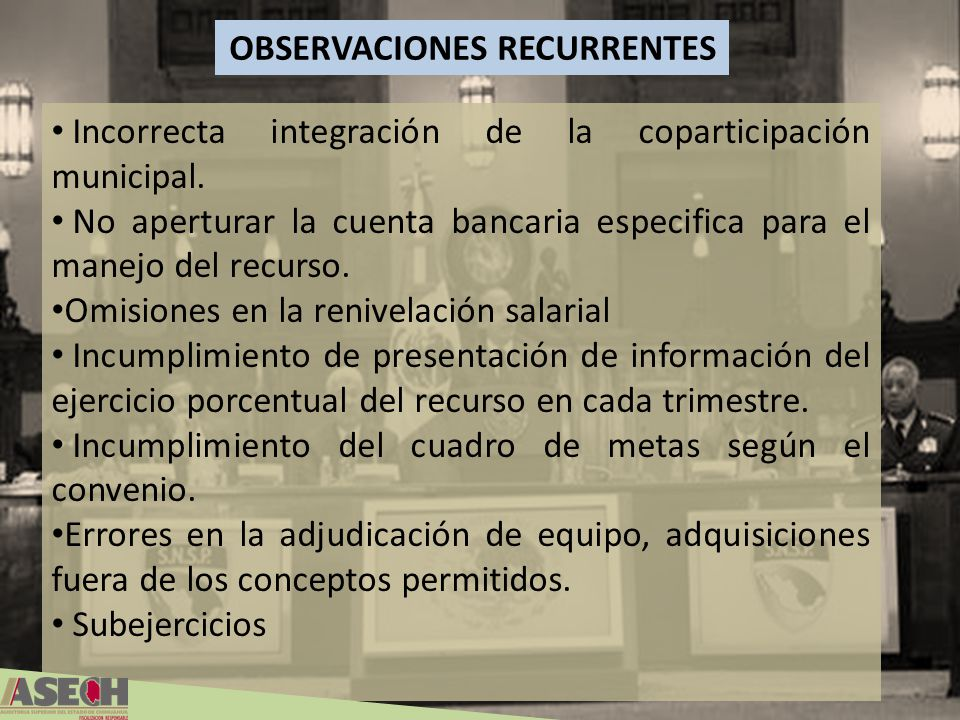 OBSERVACIONES RECURRENTES Incorrecta integración de la coparticipación municipal. No aperturar la cuenta bancaria especifica para el manejo del recurs