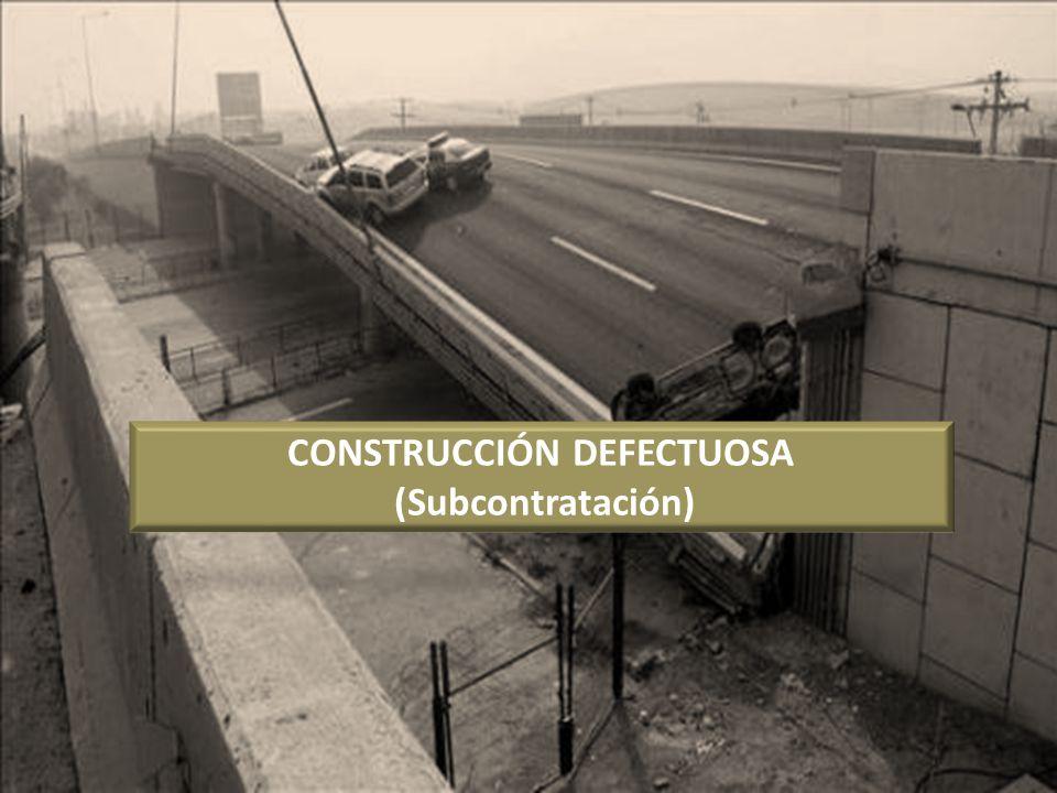 CONSTRUCCIÓN DEFECTUOSA (Subcontratación)