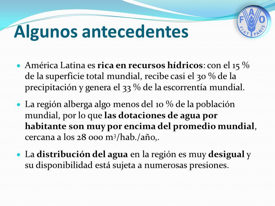 Algunos antecedentes América Latina es rica en recursos hídricos: con el 15 % de la superficie total mundial, recibe casi el 30 % de la precipitación