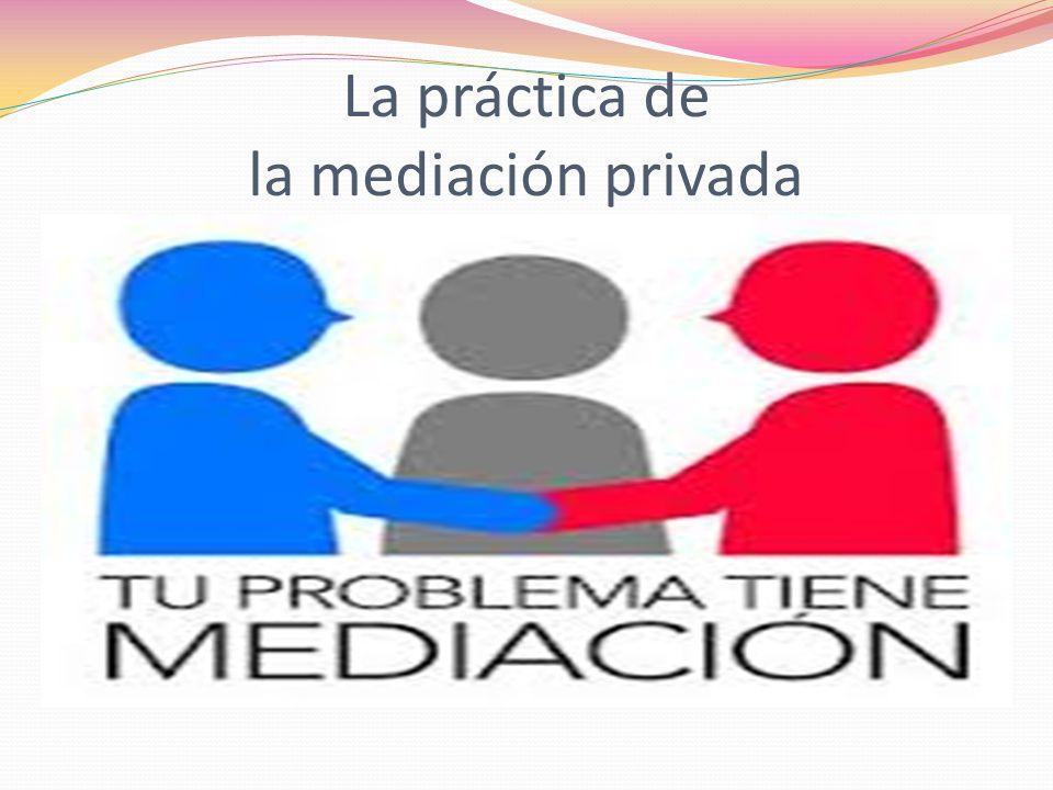La práctica de la mediación privada
