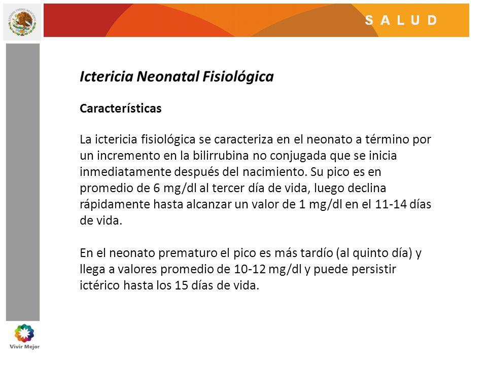 Ictericia Neonatal Patológica Los criterios para excluir ictericia fisiológica son (en los marcados con asterisco son controversias relacionadas con la lactancia) : Ictericia clínica durante las primeras 24 horas de vida Aumento en la concentración total de bilirrubina de mas de 5 mg/dl en el suero por día (*) Concentración total de bilirrubina sérica por encima de 12.9 mg/dl en los neonatos a termino y de 15 mg/dl en neonatos prematuros Bilirrubina directa mayor de 1.5-2 mg/dl en el suero (*) Ictericia clínica que persiste después de la primera semana de vida en el neonato a termino y después de la segunda semana en el neonato prematuro.