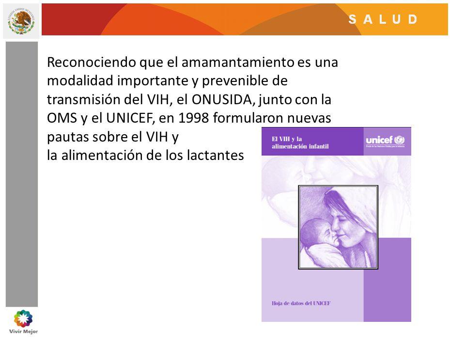 Reconociendo que el amamantamiento es una modalidad importante y prevenible de transmisión del VIH, el ONUSIDA, junto con la OMS y el UNICEF, en 1998