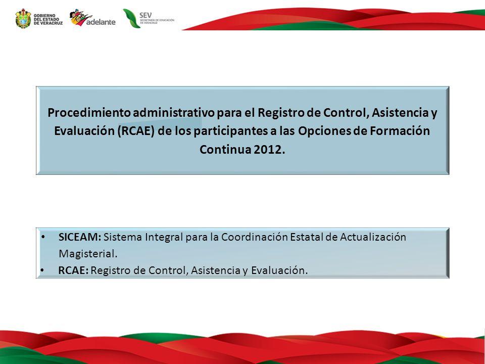 Procedimiento administrativo para el Registro de Control, Asistencia y Evaluación (RCAE) de los participantes a las Opciones de Formación Continua 2012.
