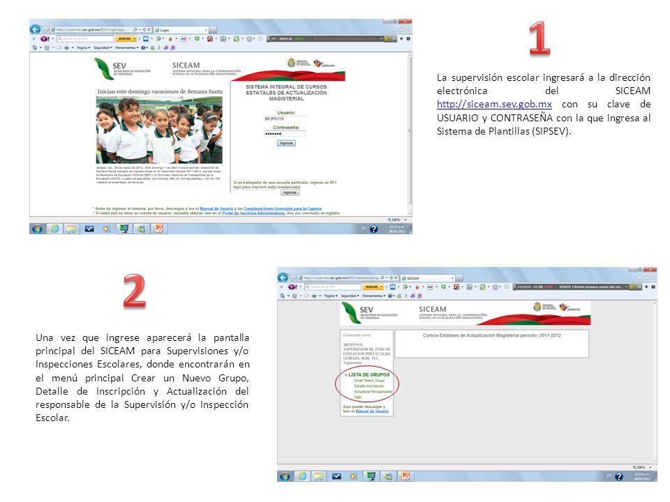 La supervisión escolar ingresará a la dirección electrónica del SICEAM http://siceam.sev.gob.mx con su clave de USUARIO y CONTRASEÑA con la que ingresa al Sistema de Plantillas (SIPSEV).