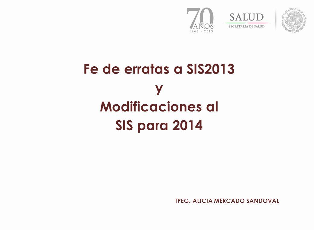 Fe de erratas a SIS2013 y Modificaciones al SIS para 2014 TPEG. ALICIA MERCADO SANDOVAL