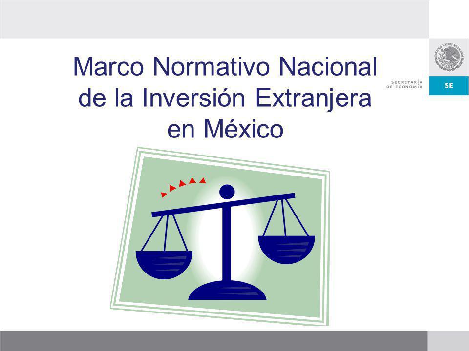 Constitución Constitución Política de México, Artículo 89 Capítulos de Inversión en Tratados De Libre Comercio (TLC) Acuerdos de Promoción y Protección Recíproca de Inversiones (APPRI) Ley de Inversión Extranjera (LIE) Reglamento de la LIE y Registro Nacional de Inversiones Extranjeras (RNIE) Resoluciones Generales de la Comisión Nacional de Inversiones Extranjeras (CNIE) Marco normativo de la IED en México